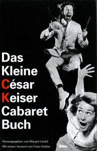 Weiterlesen: Das Kleine César Keiser Cabaret Buch