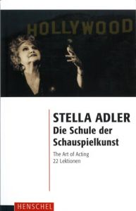 Weiterlesen: Stella Adler - Die Schule der Schauspielkunst