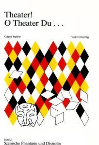 Weiterlesen: Theater! O Theater Du...