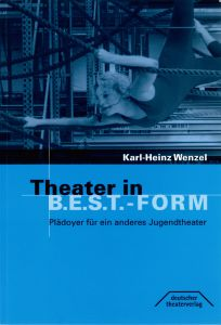 Weiterlesen: Theater in B.E.S.T.-Form